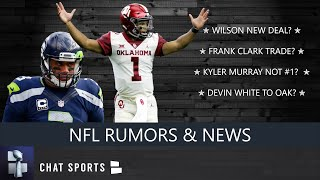 NFL Rumors On Frank Clark Trade, Cardinals #1 Pick Plans, Russell Wilson & Raiders And Devin White?