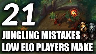 21 JUNGLING MISTAKES Most Low Elo Junglers Make Season 9 | How To Escape Low Elo With Jungle