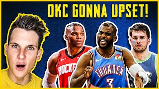 Thunder WILL UPSET someone in the FIRST ROUND [WHICH TEAM?]