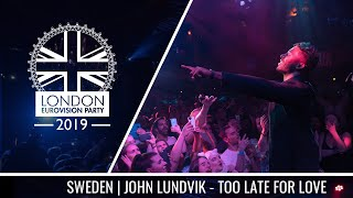John Lundvik - Too Late For Love (Sweden) | LIVE | OFFICIAL | 2019 London Eurovision Party