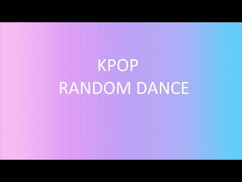 KPOP RANDOM DANCE (Popular Old and new songs)