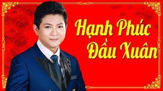 Hạnh Phúc Đầu Xuân - Mạnh Đình | Nhạc Xuân 2019 Hay Nhất MV HD