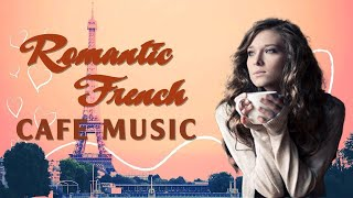 Romantic French Guitar Instrumental Music - Best Classic French COFFEE Songs