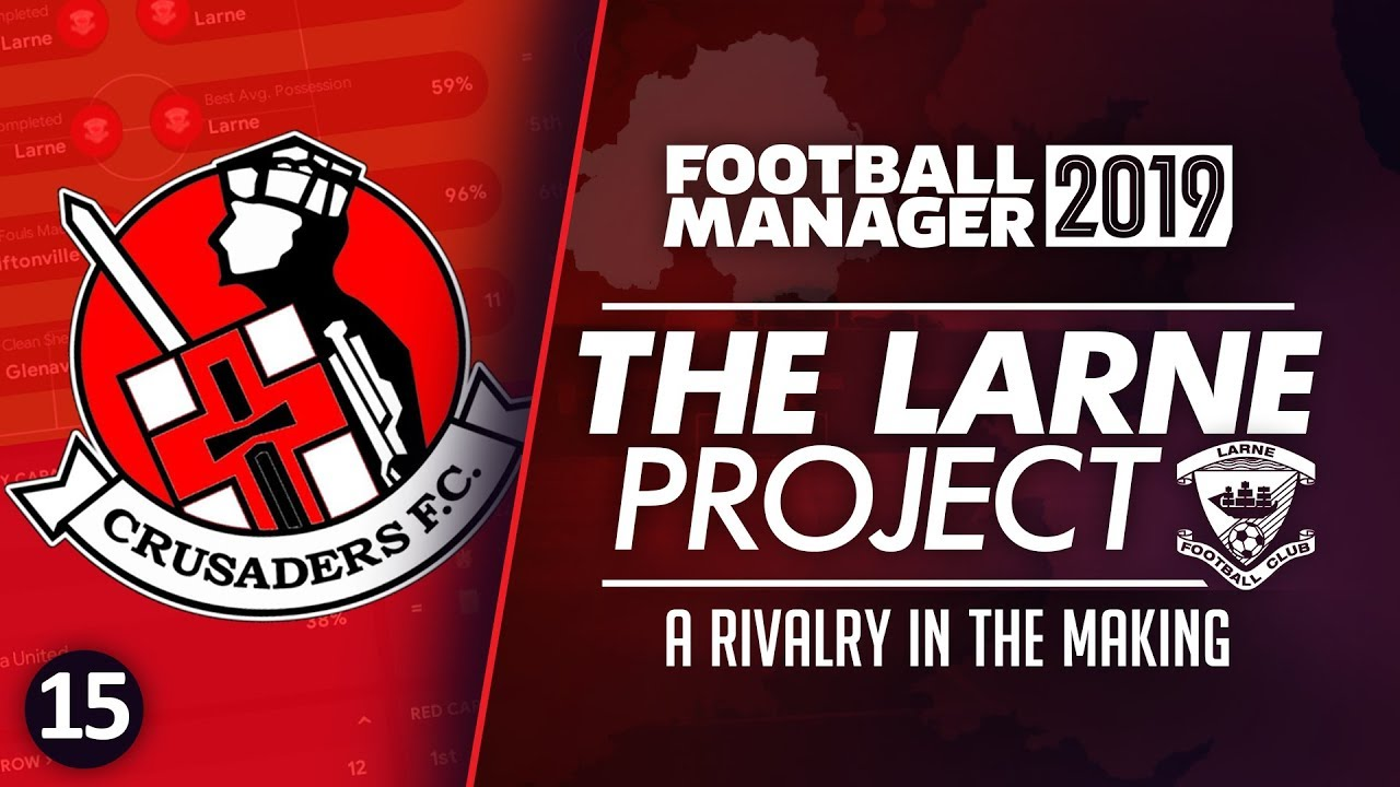 THE LARNE PROJECT: S2 E15 - Rival In The Making   Football Manager 2019 Let's Play #FM19