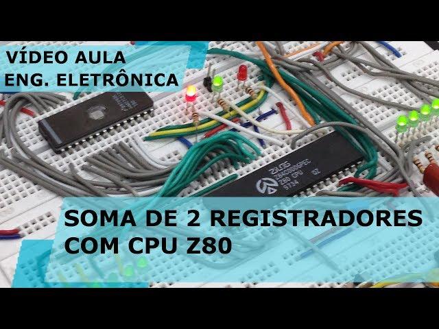 SOMA DE 2 REGISTRADORES COM COMPUTADOR Z80 | Vídeo Aula #176
