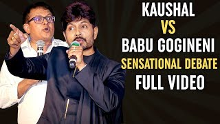 Kaushal and Babu Gogineni SENSATIONAL DEBATE - Full Video..