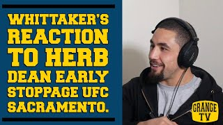 Robert Whittaker reaction to Herb Dean early stoppage UFC Sacramento. Views on early stoppages