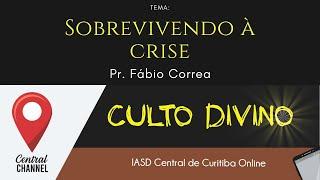 02/05/20 - Sobrevivendo à crise - Pr. Fábio Correa