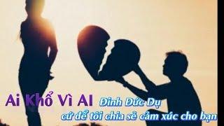 Ai Khổ Vì Ai - Quang Lê Cover Đinh Đức Dụ