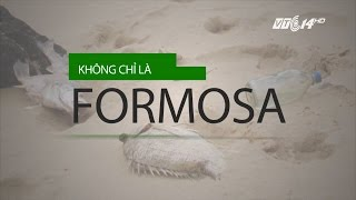 (VTC14)_ Không chỉ là Formosa