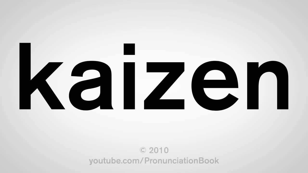 How To Pronounce Kaizen