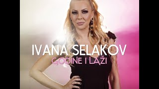 Ivana Selakov  -  Godine i laži  - ( Official video 2015 ) HD