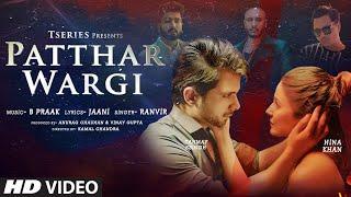 Patthar Wargi – B Praak Ft Ranvir Video HD