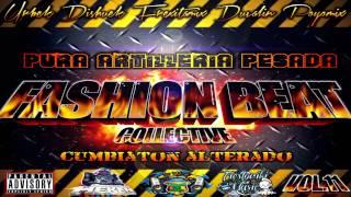 Intro CD Vol. 11 - Colectivo Fashion Beat ◥PURA ARTILLERIA PESADA◣