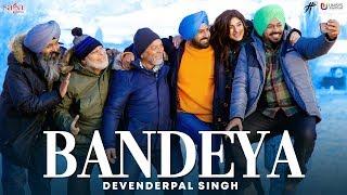 Bandeya – Devenderpal Singh – Ardaas Karaan Video HD