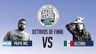 PAPO VS ACZINO / OCTAVOS / GOD LEVEL ARGENTINA