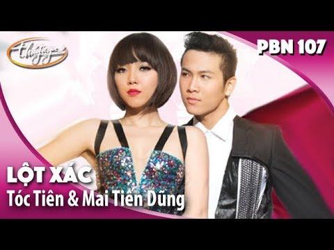 PBN 107 Opening | Tóc Tiên & Mai Tiến Dũng - Lột Xác