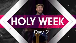 Holy Week Focus: Day 2