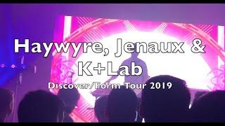 Haywyre, Jenaux & K+Lab | Discover/Form Tour @ Chop Shop (2019)