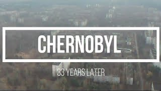 Chernobyl 33 Years Later (What We Find Is Crazy)