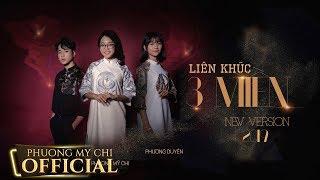 LIÊN KHÚC 3 MIỀN VERSION 2019 (#LK3M) - PHƯƠNG MỸ CHI ft. NHẬT BÙI ft. PHƯƠNG DUYÊN | OFFICIAL M/V