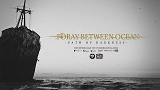 FORAY BETWEEN OCEAN - PATH OF DARKNESS (Official Video)