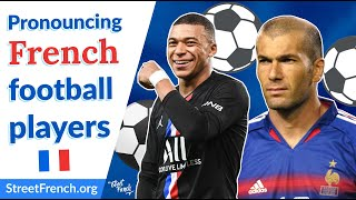 PRONOUNCE FRENCH FOOTBALL PLAYERS w/ a French Native Speaker  - StreetFrench.org