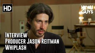 Producer Jason Reitman Interview - Whiplash