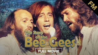 The Story of the Bee Gees (FULL MOVIE)