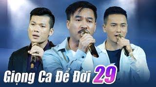 Liveshow Giọng Ca Để Đời 29 - Nhạc Vàng Bolero BUỒN XÉ LÒNG 2018 - Còn Gì Mà Mong