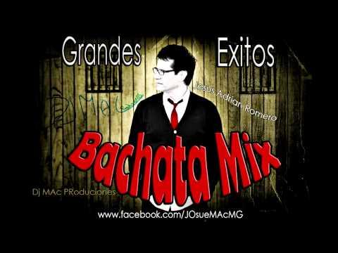 Grandes Exitos de Jesus Adrian Romero Bachata Mix Dj MAc HD