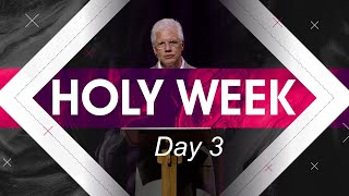 Holy Week Focus: Day 3