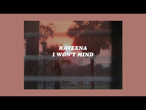 「I Won't Mind - Raveena✨🌅」