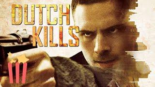 Dutch Kills - Full Movie