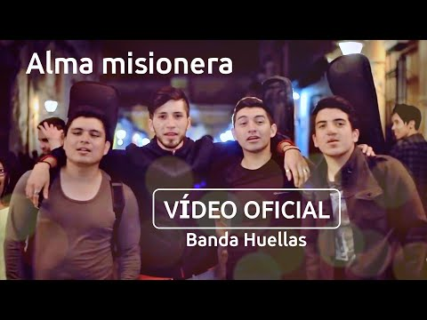 Alma misionera - Banda Huellas