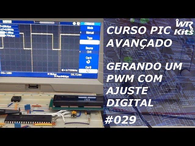 GERANDO UM PWM COM AJUSTE DIGITAL | Curso de PIC Avançado #029