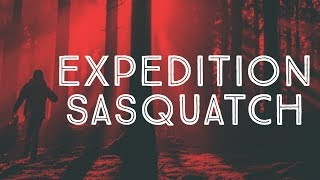 BIGFOOT DOCUMENTARY 2018 - EXPEDITION SASQUATCH (New Full Length Movie)