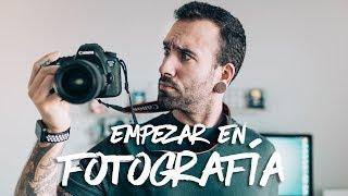 CONSEJOS PARA EMPEZAR EN LA FOTOGRAFÍA