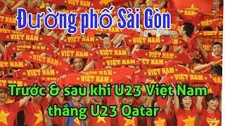 Cùng xem Đường phố Sài Gòn TRƯỚC và SAU khi U23 Việt Nam thắng Qatar | Vietnam Family | HUY CƯỜNG TV