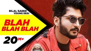 Blah Blah Blah – Bilal Saeed Ft Young Desi Punjabi Video Download New Video HD