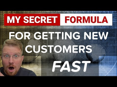 My Secret ''Getting New Customers'' Formula