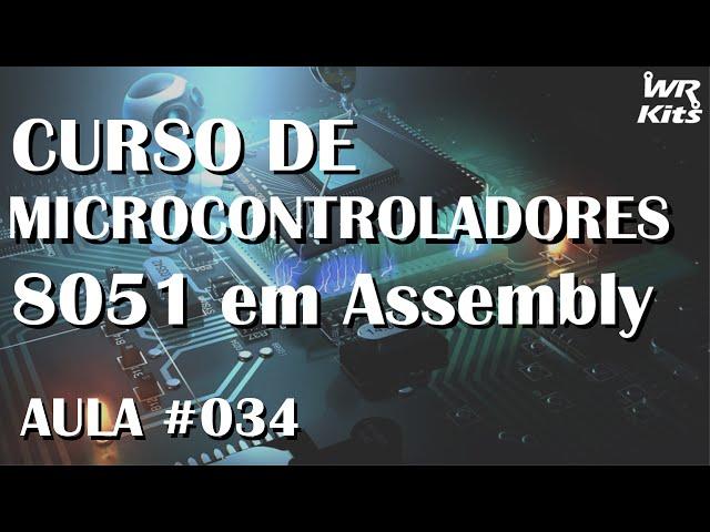 CONTROLE DE DISPLAY COM TIMER | Assembly para 8051 #034