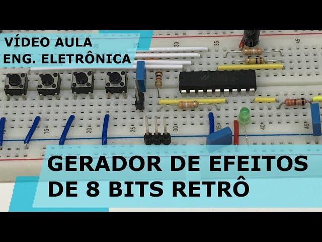 GERADOR DE EFEITOS DE 8 BITS RETRÔ | Vídeo Aula #178