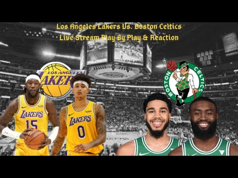 Los Angeles Lakers Vs. Boston Celtics Live Play By Play & Reaction