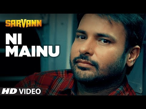 Ni Mainu Lyrics - Sarvann | Amrinder Gill