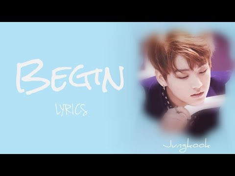 BTS Jungkook - 'Begin' [Han|Rom|Eng lyrics] [FULL Version]