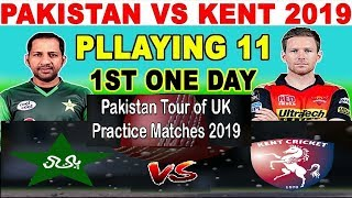 Pakistan Vs Kent Xi 1st Odi Playing 11 | Pakistan XI Vs England's Kent 1st Odi 2019 TotalFacts