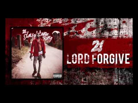 21 Savage - Lord Forgive