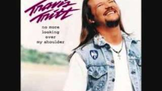 Travis Tritt - I'm All The Man (No More Looking Over My Shoulder)