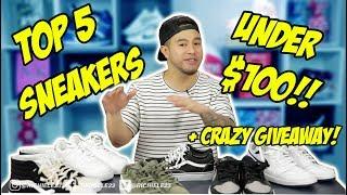 TOP 5 SNEAKERS UNDER $100! 2018!